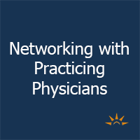 Networking with Practicing Physicians